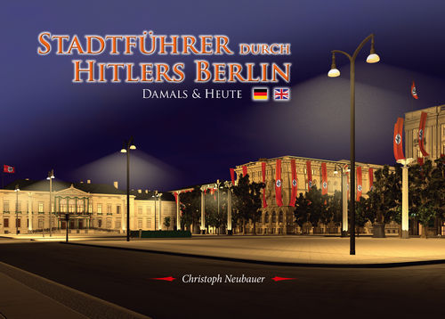"Book ""City Guide to Hitler's Berlin - then & now"" (German/ English)"
